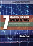 img - for 7 Charting Tools for Spread Betting: A practical guide to making money from spread betting with technical analysis book / textbook / text book