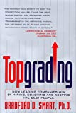how many bees d - Topgrading: How Leading Companies Win by Hiring, Coaching and Keeping the Best People