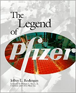 The Legend of Pfizer: Jeffrey L  Rodengen: 9780945903376
