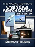 The Naval Institute Guide to World Naval Weapon Systems, Norman Friedman, 1557502625