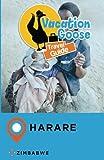 Vacation Goose Travel Guide Harare Zimbabwe