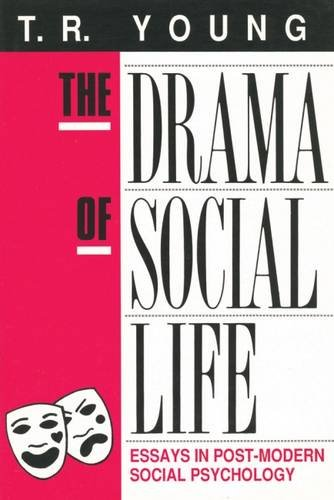 The Drama of Social Life: Essays in Post-modern Social Psychology