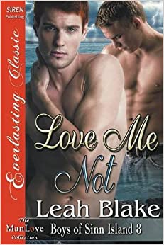 Book Love Me Not [Boys of Sinn Island 8] (Siren Publishing Everlasting Classic ManLove)