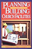Planning and Building Church Facilities, Gwenn E. McCormick, 0805430113