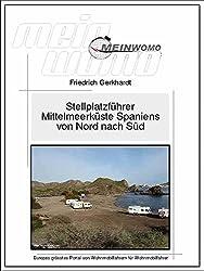 MeinWomo Stellplatzführer Mittelmeerküste Spaniens von Nord nach Süd: 2. aktualisierte und erweiterte Auflage, Februar 2015 (German Edition)