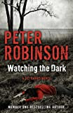 Watching the Dark by Peter Robinson front cover