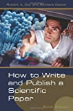 How to Write and Publish a Scientific Paper, Robert A. Day and Barbara Gastel, 0313330409