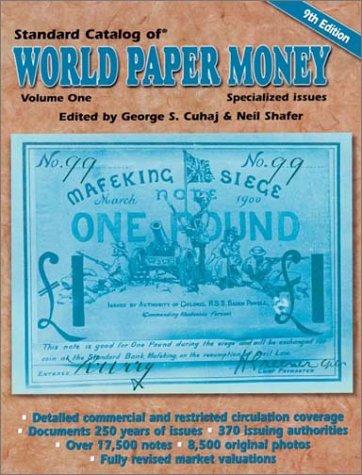 Standard Catalog of World Paper Money, Specialized Issues, Volume One (STANDARD CATALOG OF WORLD PAPER MONEY VOL 1: SPECIALIZED ISSUES)