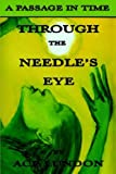 Through the Needle's Eye/the Legend of T, Ace Lundon, 1425922171