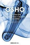 Meditación. La primera y última libertad: Guía práctica para las meditaciones Osho (Clave (debolsillo))