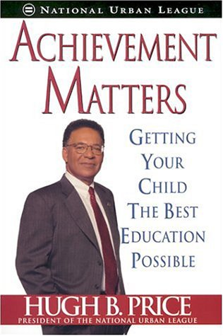 Books : Achievement Matters: Getting Your Child The Best Education Possible