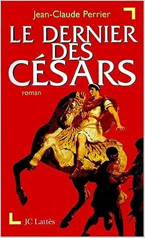 Livres gratuits Le dernier des Césars pdf epub