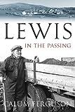 Lewis in the Passing, Ferguson, Calum and MacFhearghuis, Calum, 1841585475