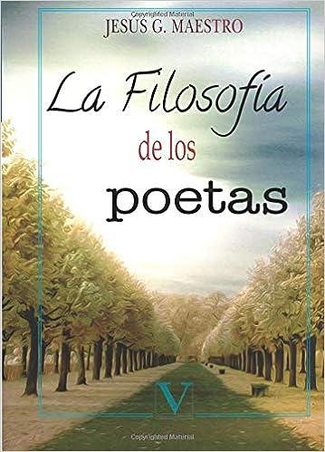 LA FILOSOFÍA DE LOS POETAS (Ensayo): Amazon.es: JESÚS GONZÁLEZ MAESTRO: Libros
