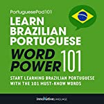 Learn Brazilian Portuguese - Word Power 101: Absolute Beginner Portuguese #1 |  Innovative Language Learning