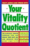 img - for Your Vitality Quotient: The Clinically Program That Can Reduce Your Body age - and Increase Your Zest for Life (Prepack Title Contains 008 Books) book / textbook / text book