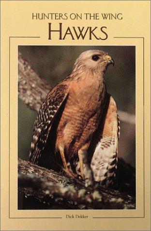 Hawks: Hunters on the Wing (Northword Wildlife Series)