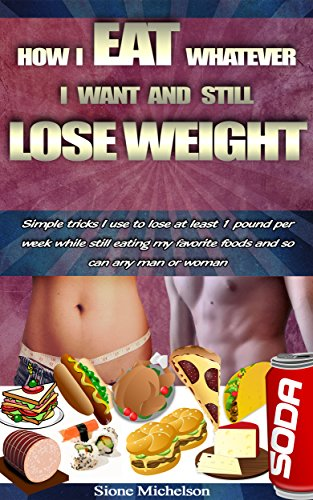 How to lose weight and still eat whatever you want