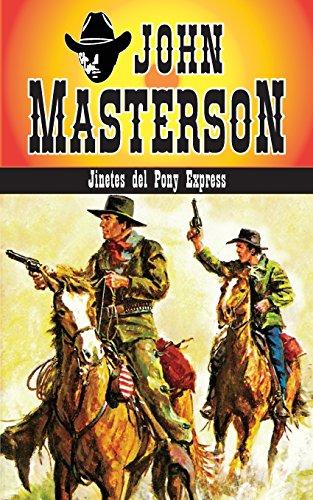Descargar Libro Jinetes Del Pony Express: Volume 2 John Masterson