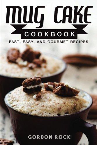 Mug Cake Cookbook Gourmet Recipes