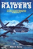 The Reluctant Raiders: The Story of United States Navy Bombing Squadron VB/VPB-109 in World War II (Schiffer Military History)