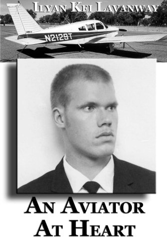 Book: An Aviator At Heart by Ilyan Kei Lavanway