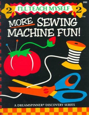 More Sewing Machine Fun - More Sewing Machine Fun Activity Kit (I'll Teach Myself Series)