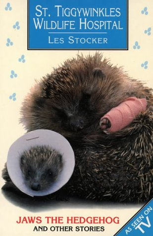 St. Tiggywinkles Wildlife Hospital: Jaws the Hedgehog and Other Stories
