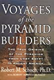 Voyages of the Pyramid Builders, Robert M. Schoch and Robert Aquinas McNally, 1585422037