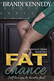 Fat Chance (The Kingsley Series Book 1)
