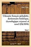 glossaire francais polyglotte dictionnaire historique etymologique raisonne tome 1 langues french edition