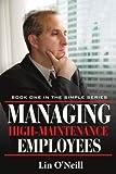 Managing High-Maintenance Employees, Lin O'Neill, 1434308820