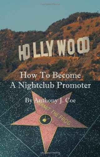 How to Become a Nightclub Promoter by Anthony Coe (2008-08-23)