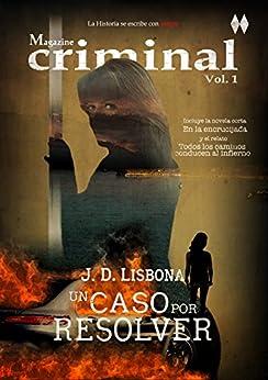 Un caso por resolver (Magazine criminal nº 1) (Spanish Edition) by [Lisbona, J. D.]