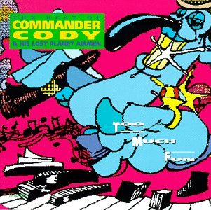 Too Much Fun:Best of Commander Cody