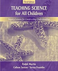 Teaching Science for All Children: Inquiry Lessons for Constructing Understanding (3rd Edition)