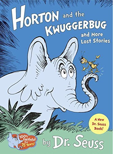Horton and the Kwuggerbug and more Lost Stories by Dr. Seuss (2014-09-09)