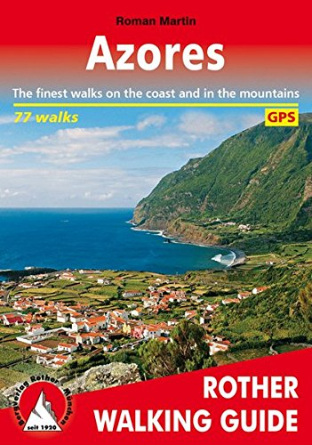 Azores: The Finest Valley and Mountain Walks (Rother Walking Guides - Europe) (English and German...