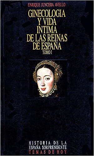 Ginecologia y vida intima de lasreinas de España: Amazon.es ...
