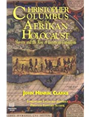 Christopher Columbus and the African Holocaust: Slavery and the Rise of European Capitalism