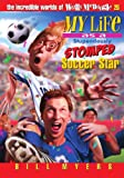 My Life as a Stupendously Stomped Soccer Star, Bill Myers, 1400306353