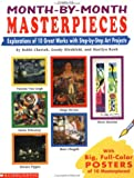 img - for Month-by-Month Masterpieces: Explorations of 10 Great Works With Step-by-Step Projects book / textbook / text book
