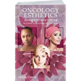 Oncology Esthetics: A Practitioner's Guide Revised & Expanded Edition