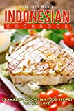 Indonesian Cookbook: 25 Amazing Indonesian Food Recipes You Will Love!