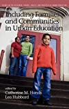 Including Families and Communities in Urban Education, Catherine M. Hands and Lea Hubbard, 1617354007