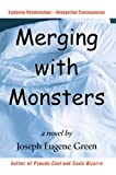 Merging with Monsters, Joseph Green, 0595669697