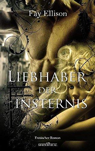 Liebhaber der Finsternis: Erotischer Roman