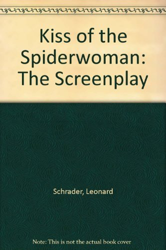 Kiss of the Spiderwoman: The Screenplay