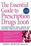 The Essential Guide to Prescription Drugs, James J. Rybacki, 0060820500