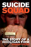 Suicide Squad: The Inside Story of a Football Firm